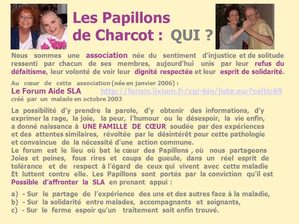 Les Papillons de Charcot : QUI