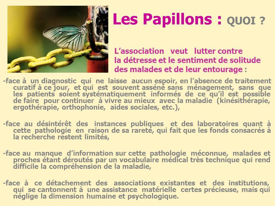 Les Papillons : QUOI L'association veut lutter contre