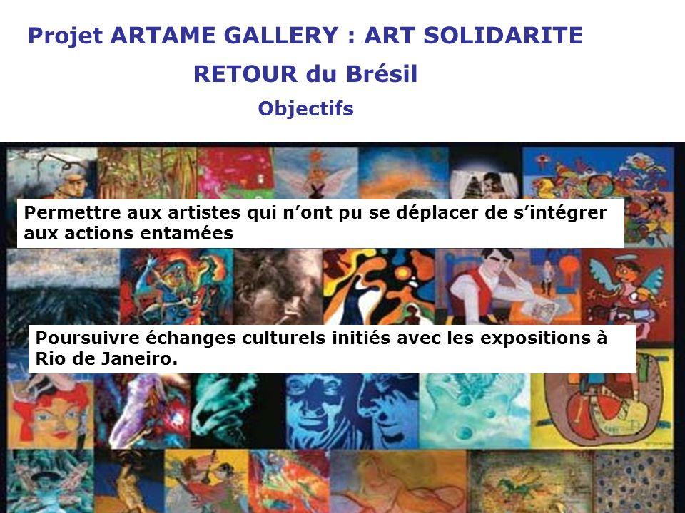 Projet ARTAME GALLERY : ART SOLIDARITE RETOUR du Brésil Objectifs