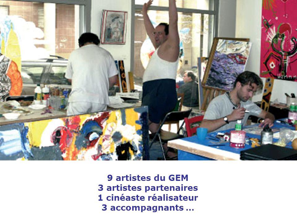 9 artistes du GEM 3 artistes partenaires 1 cinéaste réalisateur