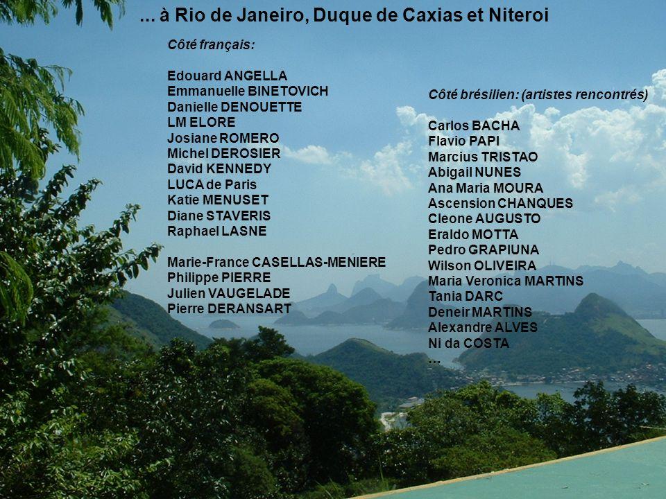 ... à Rio de Janeiro, Duque de Caxias et Niteroi