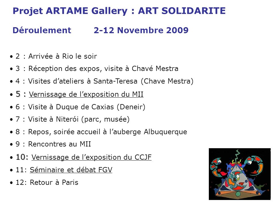 Projet ARTAME Gallery : ART SOLIDARITE Déroulement 2-12 Novembre 2009