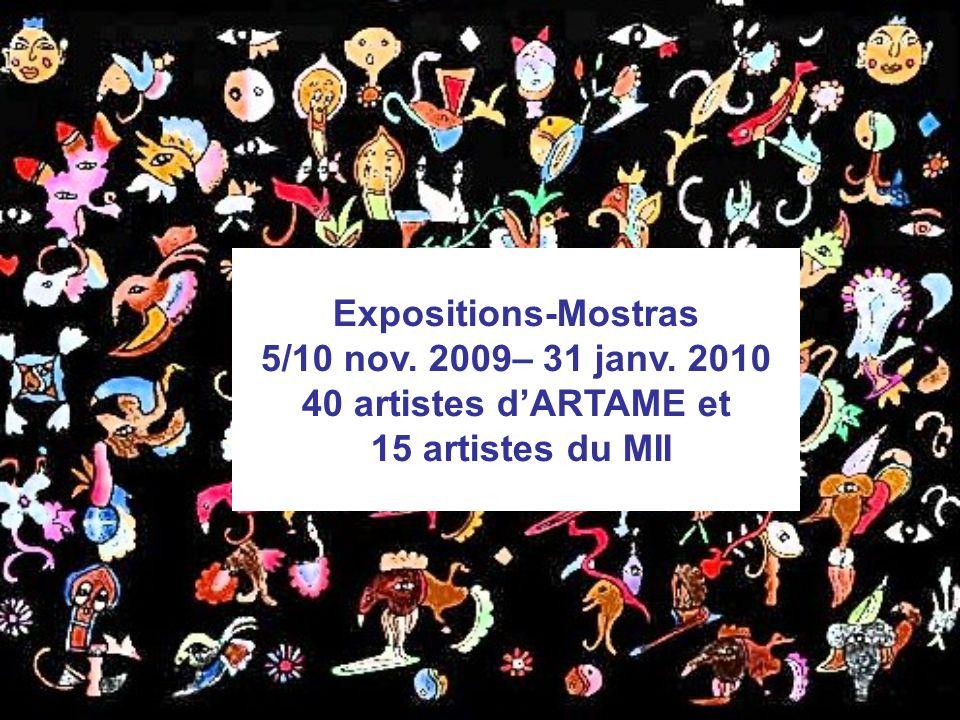 Expositions-Mostras 5/10 nov. 2009– 31 janv. 2010