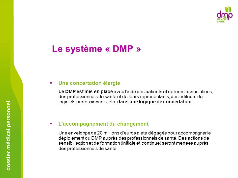 Le système « DMP » Une concertation élargie