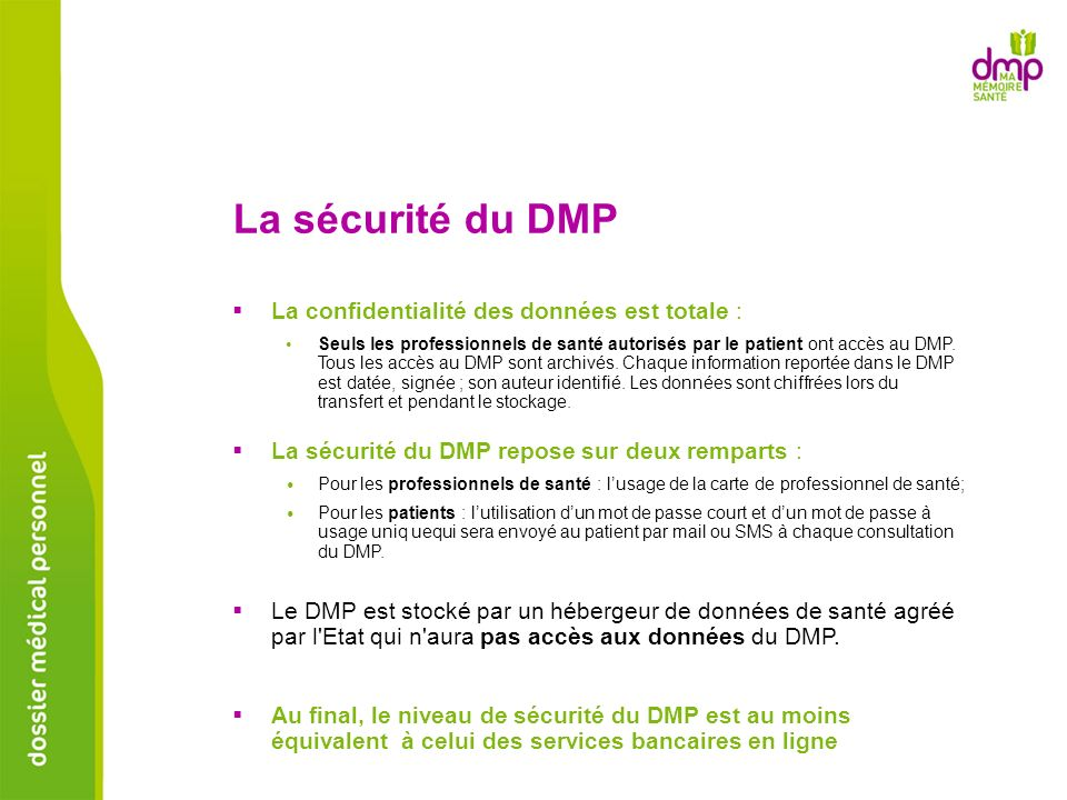 La sécurité du DMP La confidentialité des données est totale :