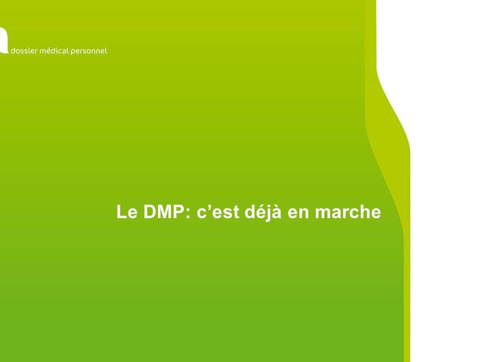 Le DMP: c'est déjà en marche
