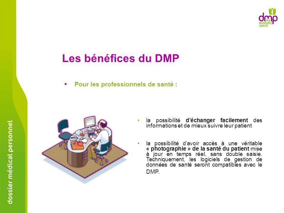 Les bénéfices du DMP Pour les professionnels de santé :