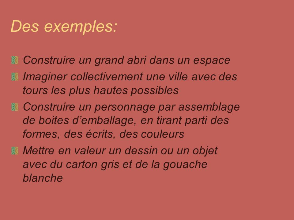 Des exemples: Construire un grand abri dans un espace