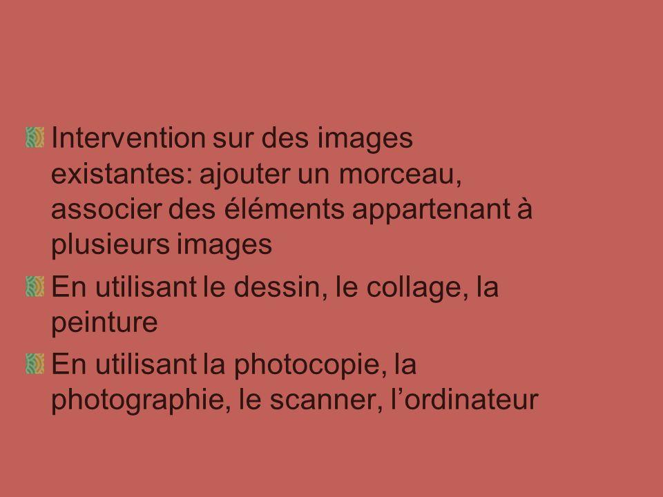Intervention sur des images existantes: ajouter un morceau, associer des éléments appartenant à plusieurs images