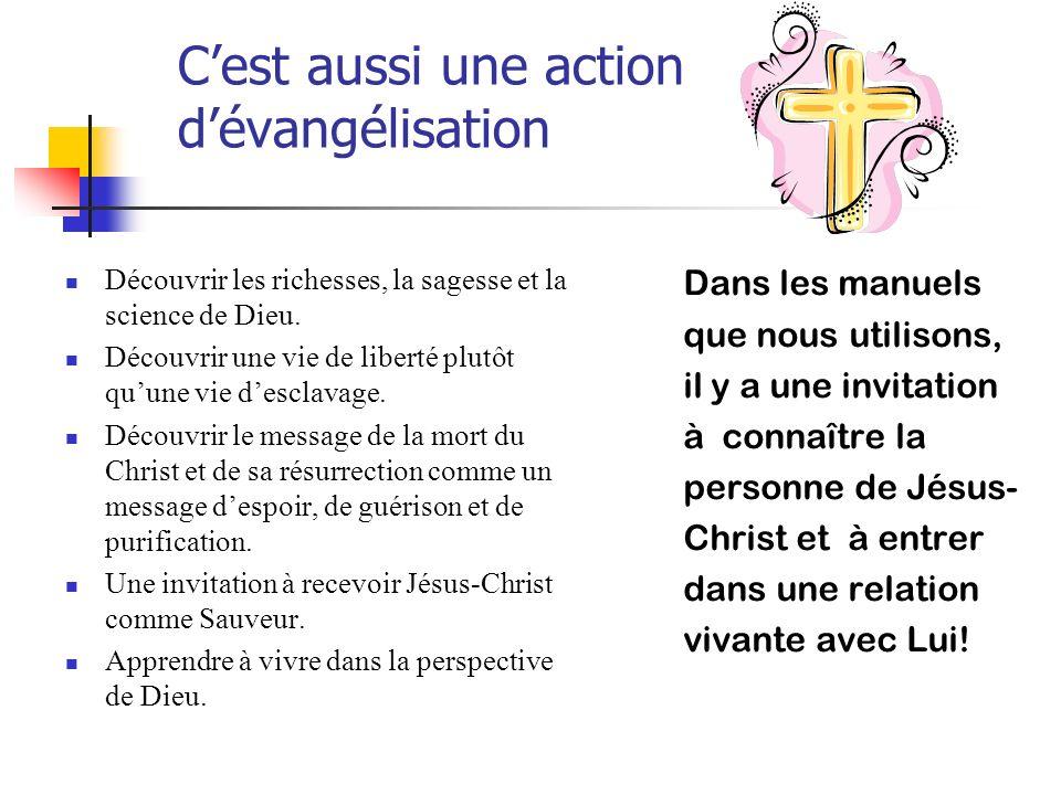 C'est aussi une action d'évangélisation