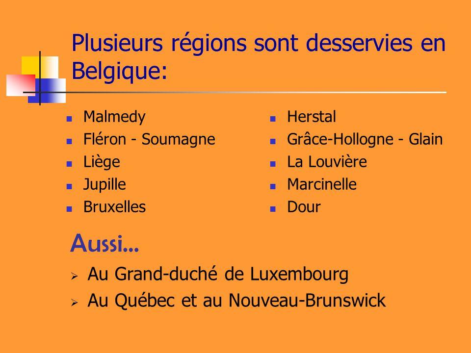 Plusieurs régions sont desservies en Belgique:
