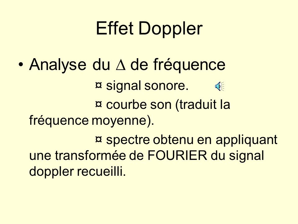 Effet Doppler Analyse du ∆ de fréquence ¤ signal sonore.