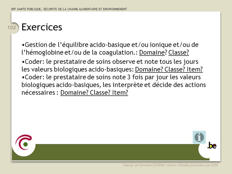 Exercices Gestion de l'équilibre acido-basique et/ou ionique et/ou de l'hémoglobine et/ou de la coagulation.: Domaine Classe