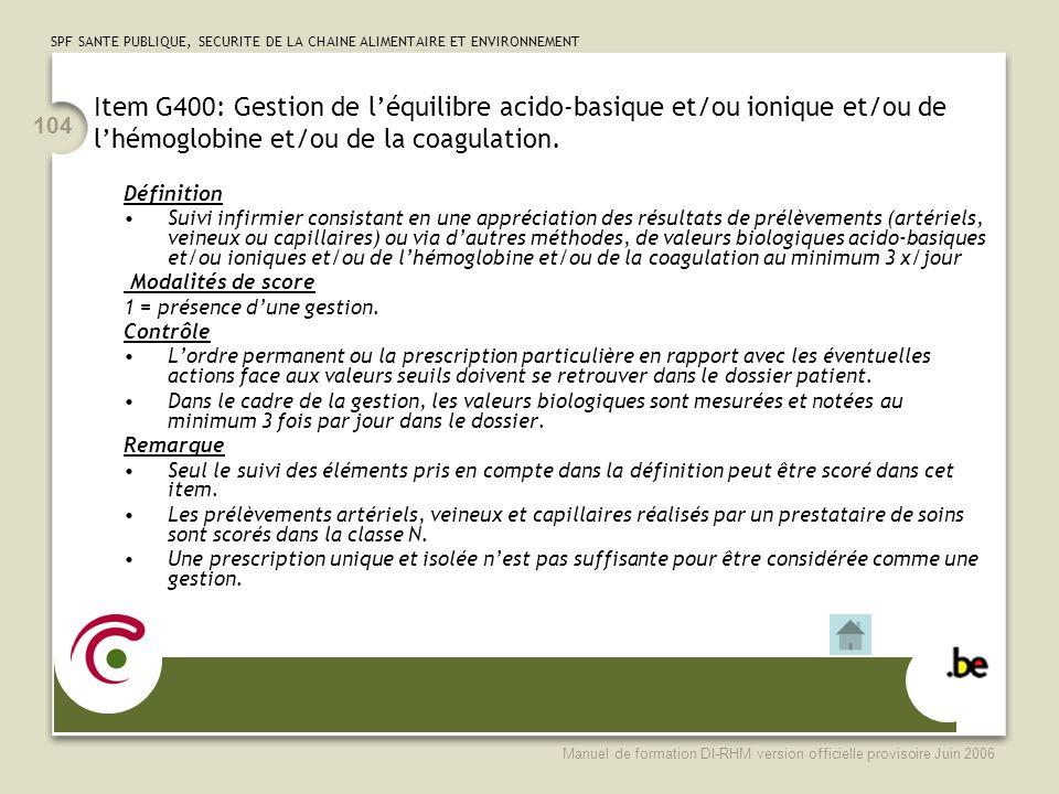 Item G400: Gestion de l'équilibre acido-basique et/ou ionique et/ou de l'hémoglobine et/ou de la coagulation.