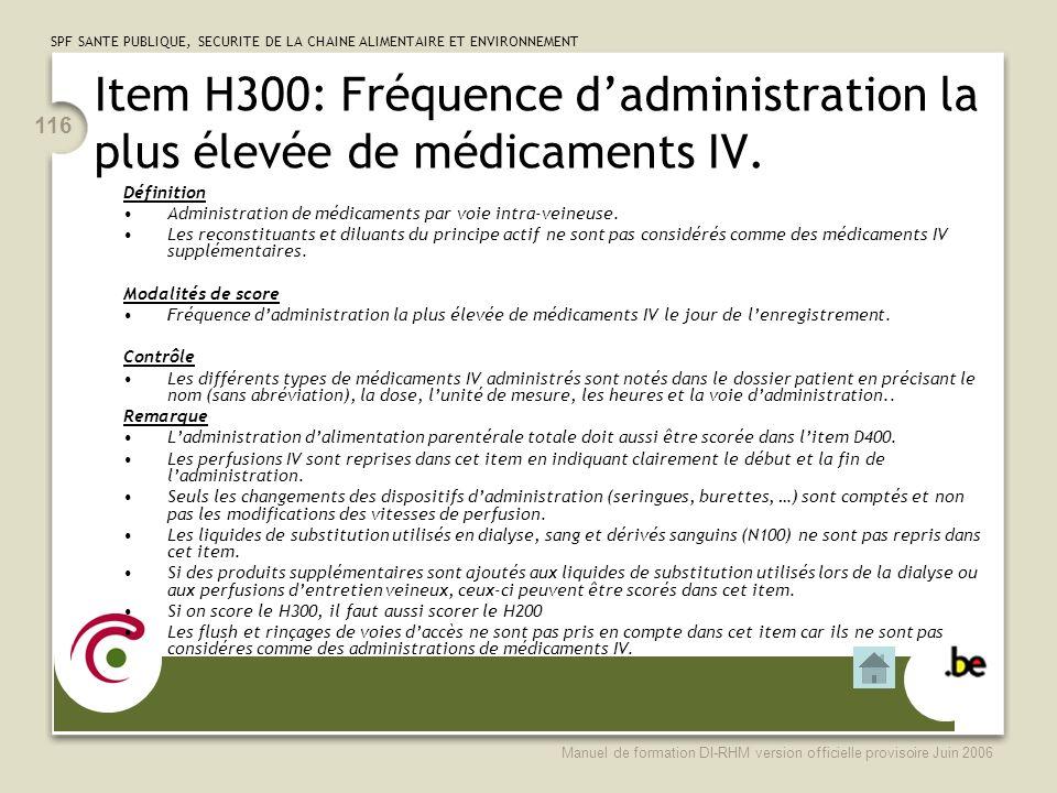 Item H300: Fréquence d'administration la plus élevée de médicaments IV.