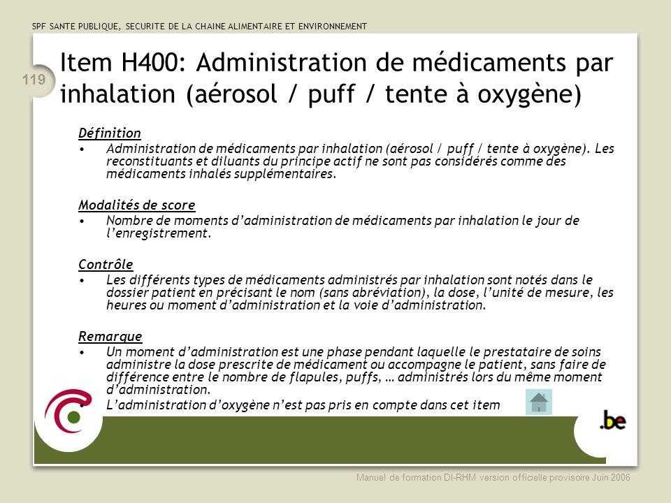 Item H400: Administration de médicaments par inhalation (aérosol / puff / tente à oxygène)