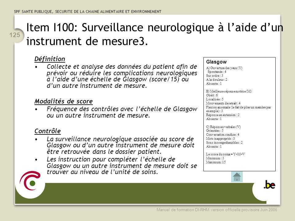 Item I100: Surveillance neurologique à l'aide d'un instrument de mesure3.