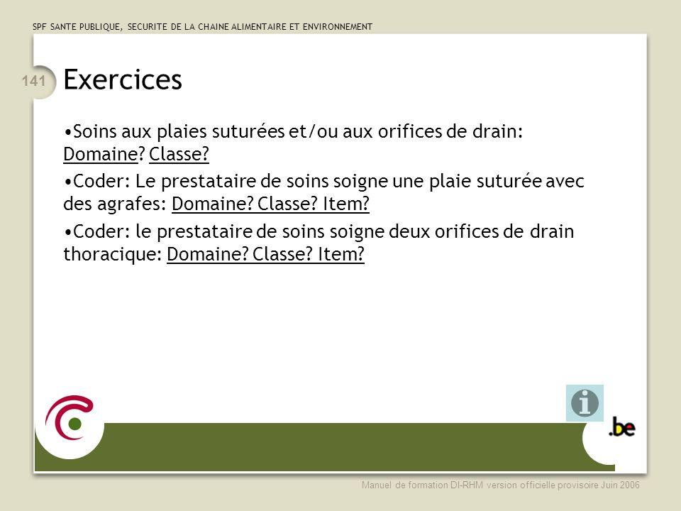 Exercices Soins aux plaies suturées et/ou aux orifices de drain: Domaine Classe