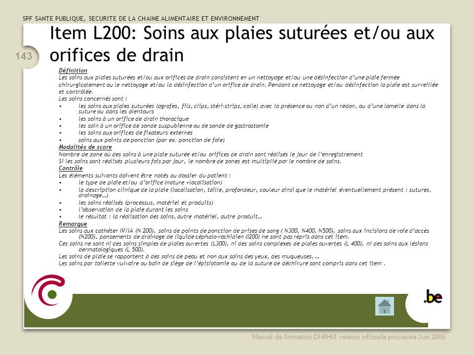 Item L200: Soins aux plaies suturées et/ou aux orifices de drain