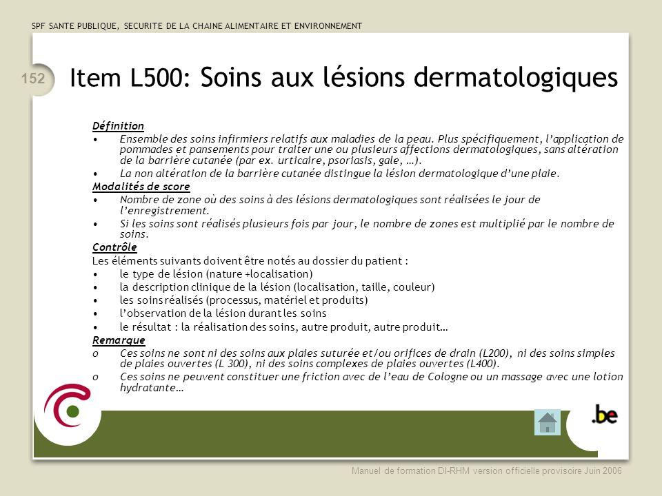 Item L500: Soins aux lésions dermatologiques