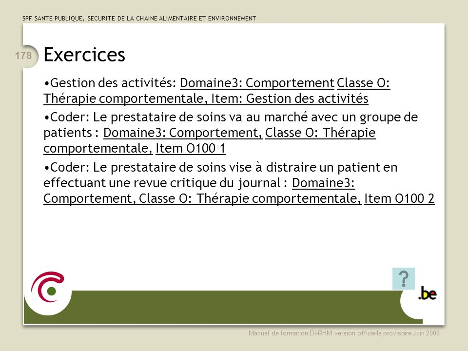 Exercices Gestion des activités: Domaine3: Comportement Classe O: Thérapie comportementale, Item: Gestion des activités.