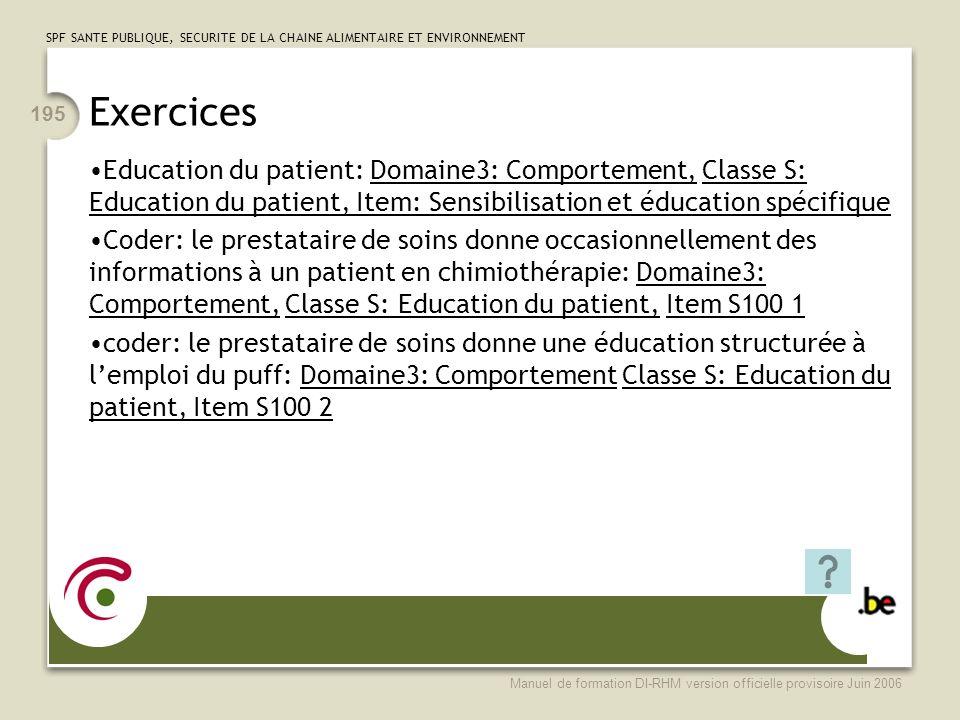 Exercices Education du patient: Domaine3: Comportement, Classe S: Education du patient, Item: Sensibilisation et éducation spécifique.