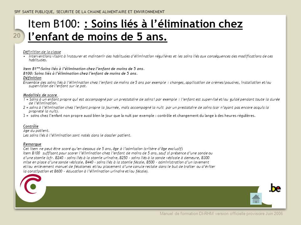 Item B100: : Soins liés à l'élimination chez l'enfant de moins de 5 ans.