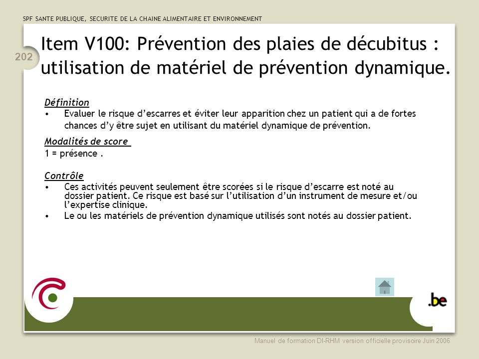 Item V100: Prévention des plaies de décubitus : utilisation de matériel de prévention dynamique.