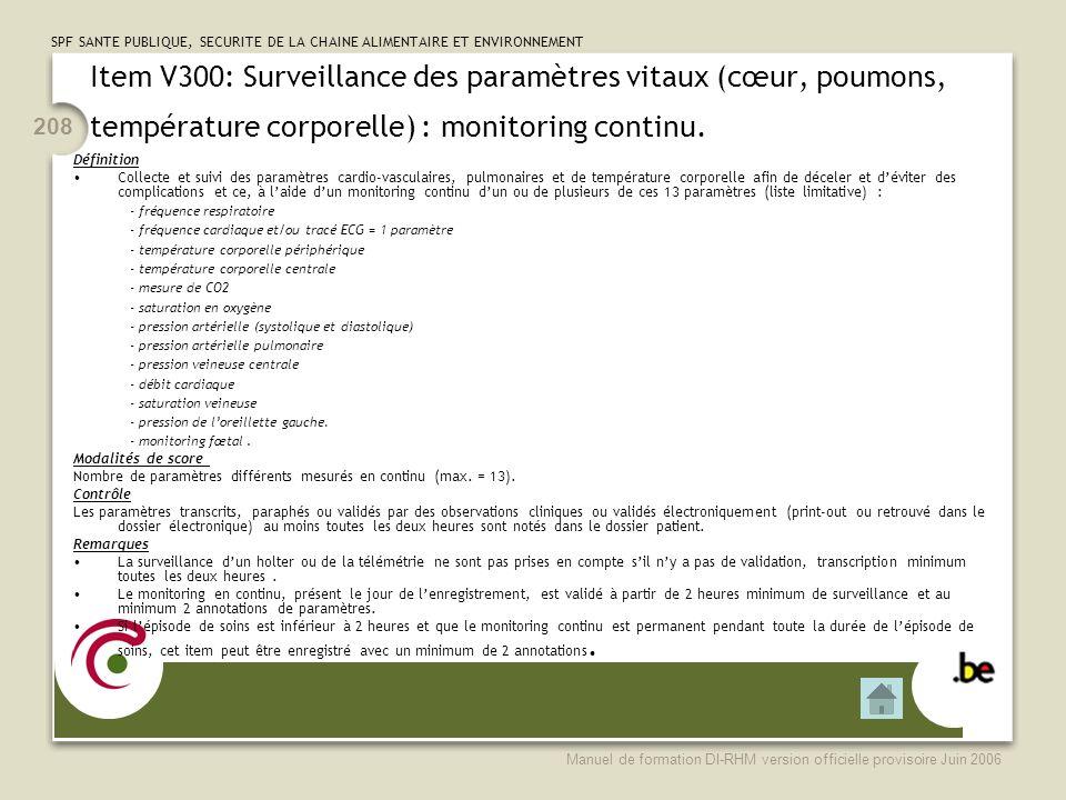 Item V300: Surveillance des paramètres vitaux (cœur, poumons, température corporelle) : monitoring continu.