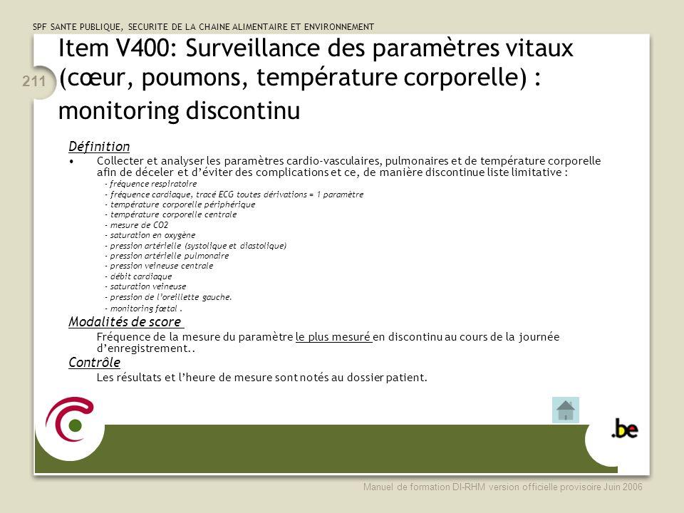 Item V400: Surveillance des paramètres vitaux (cœur, poumons, température corporelle) : monitoring discontinu