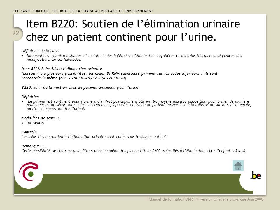 Item B220: Soutien de l'élimination urinaire chez un patient continent pour l'urine.