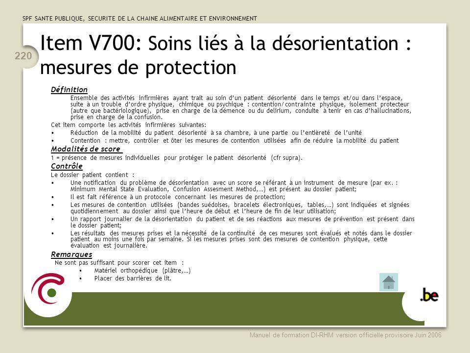 Item V700: Soins liés à la désorientation : mesures de protection