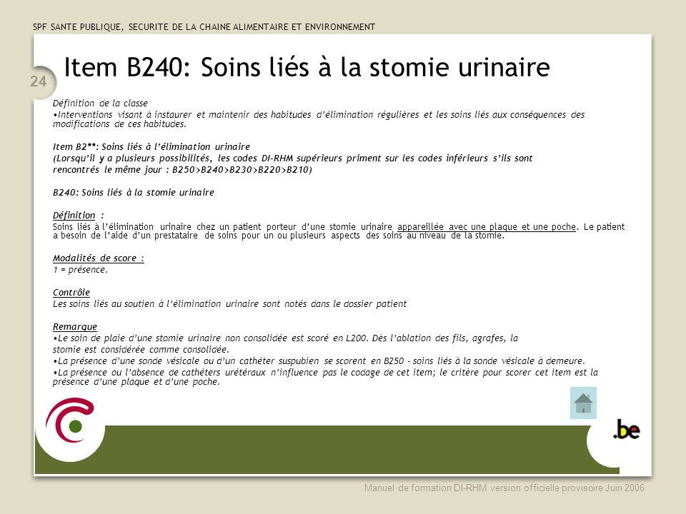 Item B240: Soins liés à la stomie urinaire