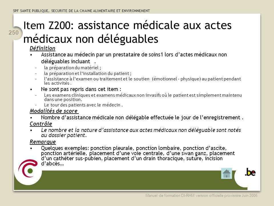 Item Z200: assistance médicale aux actes médicaux non déléguables