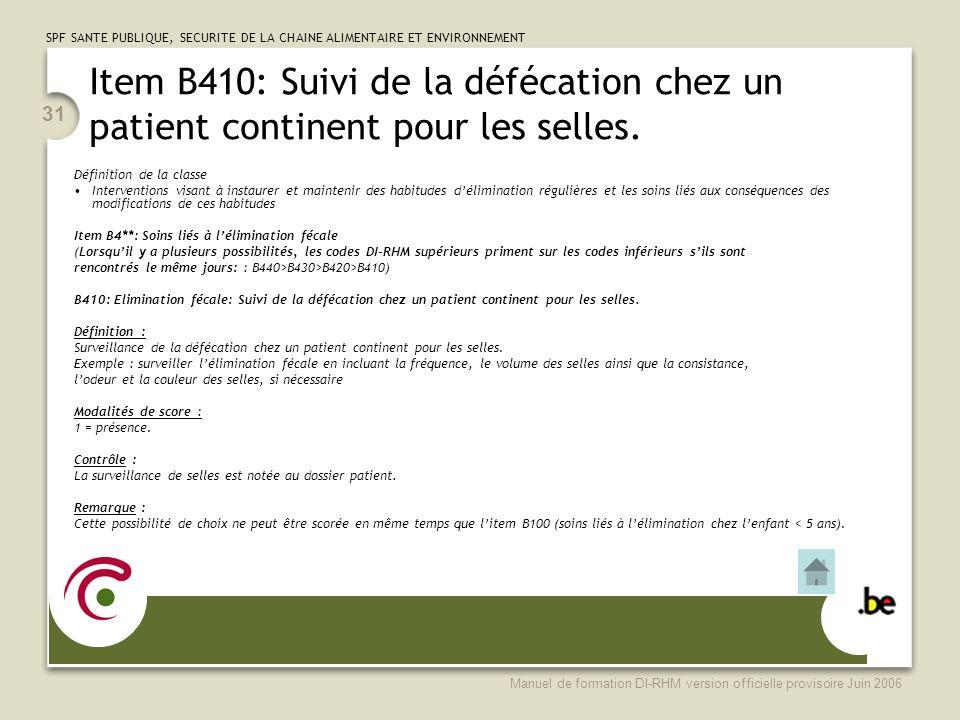 Item B410: Suivi de la défécation chez un patient continent pour les selles.