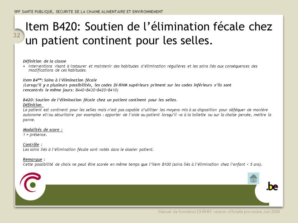 Item B420: Soutien de l'élimination fécale chez un patient continent pour les selles.