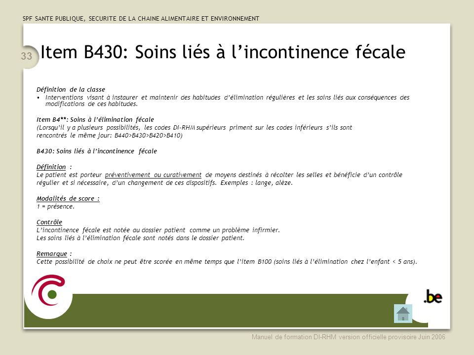 Item B430: Soins liés à l'incontinence fécale