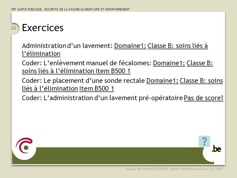 Exercices Administration d'un lavement: Domaine1; Classe B: soins liés à l'élimination.