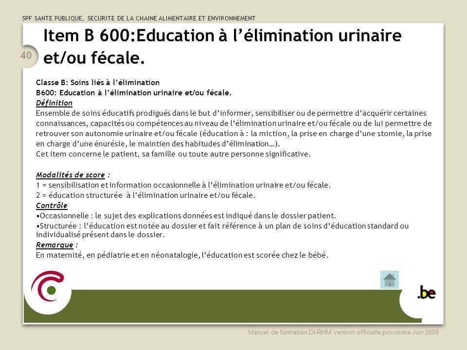 Item B 600:Education à l'élimination urinaire et/ou fécale.