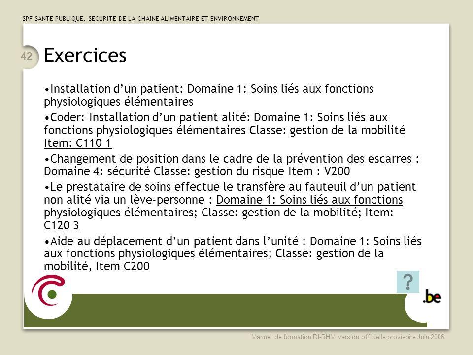 Exercices Installation d'un patient: Domaine 1: Soins liés aux fonctions physiologiques élémentaires.