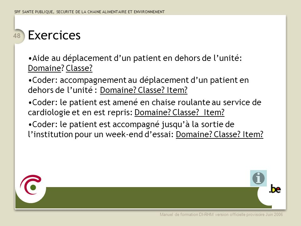 Exercices Aide au déplacement d'un patient en dehors de l'unité: Domaine Classe