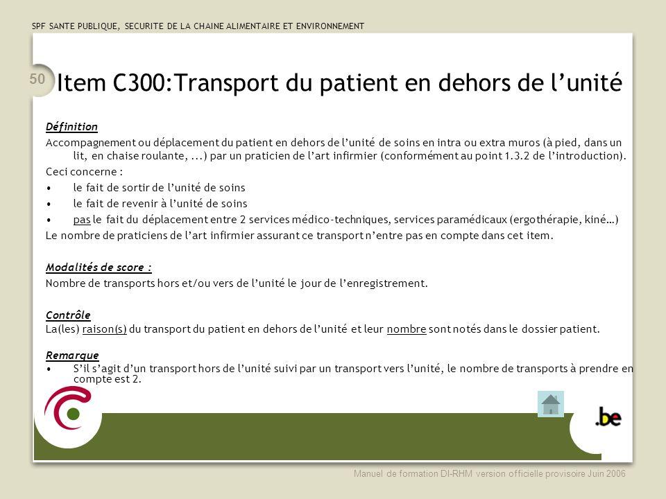 Item C300:Transport du patient en dehors de l'unité