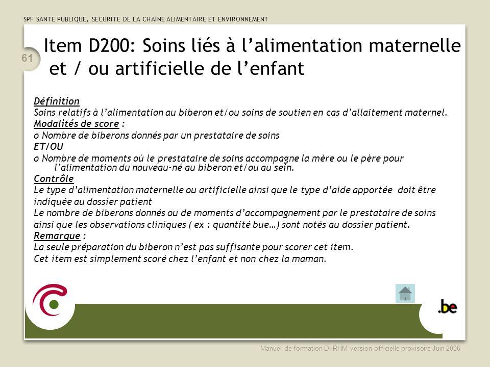 Item D200: Soins liés à l'alimentation maternelle et / ou artificielle de l'enfant