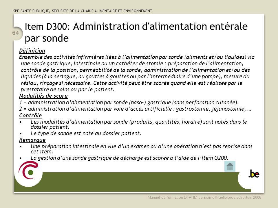 Item D300: Administration d alimentation entérale par sonde