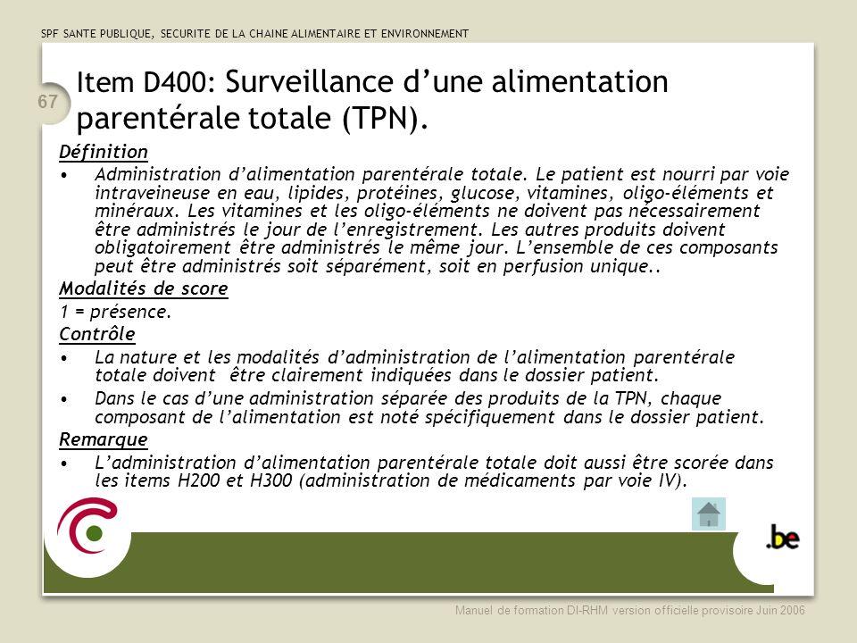 Item D400: Surveillance d'une alimentation parentérale totale (TPN).