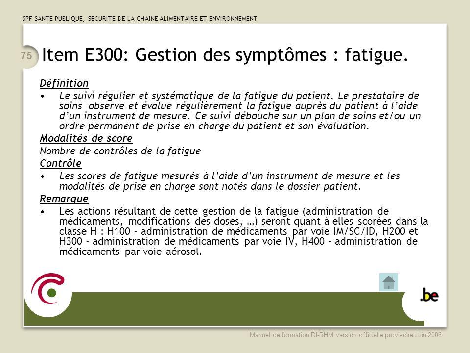 Item E300: Gestion des symptômes : fatigue.