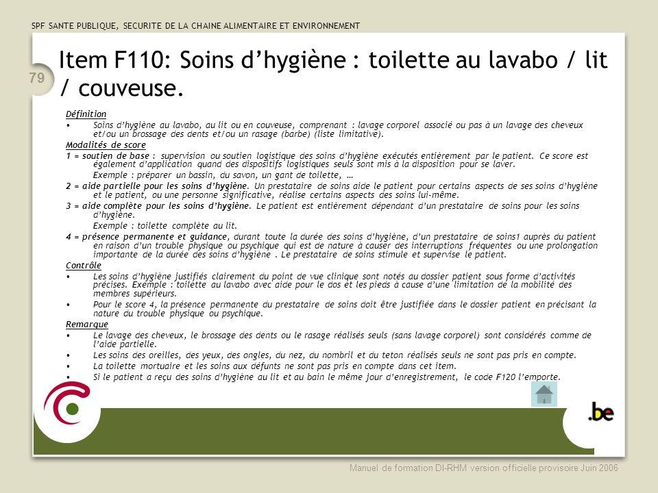 Item F110: Soins d'hygiène : toilette au lavabo / lit / couveuse.