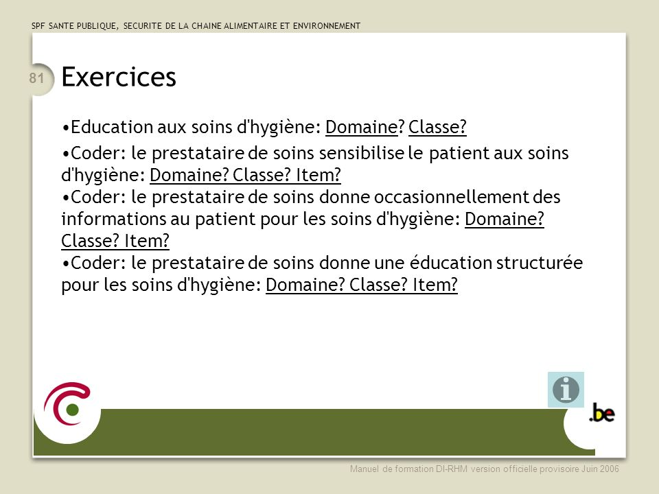 Exercices Education aux soins d hygiène: Domaine Classe