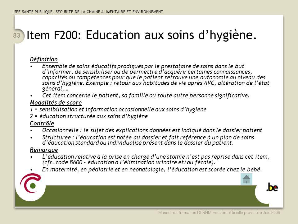 Item F200: Education aux soins d'hygiène.