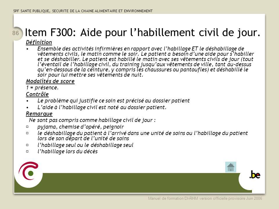 Item F300: Aide pour l'habillement civil de jour.
